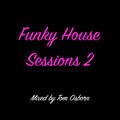 Funky House Sessions 2