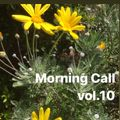 Morning Call vol.10