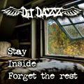 DJ DazZ Stay Inside, forget the rest