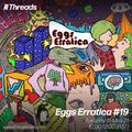 Eggs Erratica #19 - 11-May-21