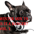 Winter Mix 79 - Is It A Banger? Vol. 1
