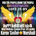 BirthDay Best Wishes Lady Karen 'Smiler' Marshall HaPPY HArDCoRE