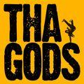 An Evening With Tha Gods - April 2014
