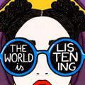 The World is Listening, Mayfest Special with Laura Dannequin & Roseanna Anderson
