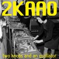 Two Knobs And An Oscillator 09-10-15