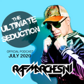 RAF MARCHESINI presents THE ULTIMATE SEDUCTION - July 2020