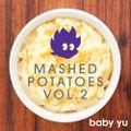 Mashed Potatoes Vol. 2