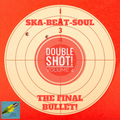 Ska-Beat-Soul presents Double Shot - Volume Four! A collection of Ska, Rocksteady & Early Reggae 45s