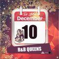 Jukess Advent Calendar - 10th December: R&B Queens