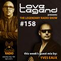 Love Legend pres. The Legendary Radio Show (15-05-2021) - Guest Yves Eaux