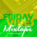 XCLUSIVE FRIDAY VIBES LIVE SET