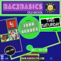 Bac2Basics Show with John Geddes playing you the best of the oldskool live on radio saltire.