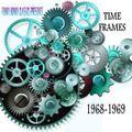 TIME FRAMES  1968-1969