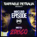 Raffaele Petralia - Mixcloud Episode #13 with GuestDj 2DISCO