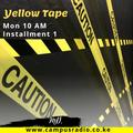 Yellow Tape: Installment 1