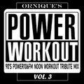 Ornique's 90s Old School Power 106 FM Power Workout Tribute Mix Vol. 3