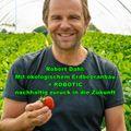 100 Jahre Karls  - Mit ökologischem Erdbeeranbau und Robotic  nachhaltig zurück in die Zukunft