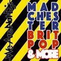 Madchester, Britpop & More