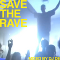 SAVE THE RAVE mixed by Dj De