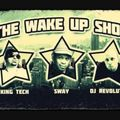 The Wake Up Show with Sway, King Tech & DJ Revolution 4-23-99 I