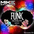 Funky House Mike Raymond 2021 Vol 03