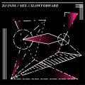 Inim - SlowForward Mix! #17