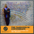 The Takeover w/ Copiusbeats 31st October 2020