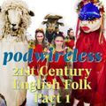 Podwireless 21stC English Folk 1