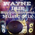 WAYNE IRIE REGGAE REVIVAL MUSIC MIX