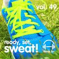 Ready, Set, Sweat! Vol. 49