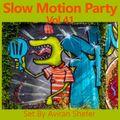 Slow Motion Party Vol 41