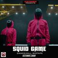DJ DOTCOM PRESENTS SQUID GAME DANCEHALL MIXTAPE (OCTOBER - 2021) (EXPLICIT)