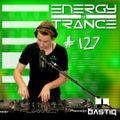 EoTrance #127 - Energy of Trance - hosted by BastiQ