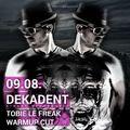 Dekadent August 2014 @ FIrst Club Magdeburg- TobieLeFreak Warmup cut