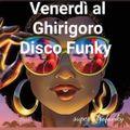 Disco Funky al Ghirigoro venerdì 9 Ottobre Dj Andrea Capelletti