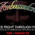 """Ambassadors Tuff - Tuunz 02 """"See Right Through You"""" Mixed & Compiled by Zack Hill"""