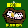 Dub BMX presents Disorda - Gold Pon Tooth Vol.2 : A Hip Hop Reggae Ride