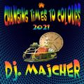 DJ. Majcher - Changing Times To Colours