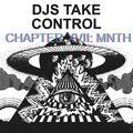DJs Take Control - Chapter XVII: MNTH