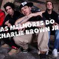 Betinho DJ - As melhores do Charlie Brown jr