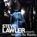 Steve Lawler presents NightLife Radio - Show 048