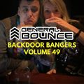 DJ General Bounce - Backdoor Bangers volume 49 - hard house mix