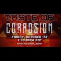 Taste Of Corrosion 10.01.21
