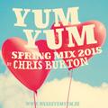 YUM YUM Spring Mix 2015 by Chris Burton