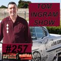 THe Tom Ingram Show #257 - Rockin 247 Radio