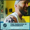 The Takeover w/ Copiusbeats #4 (9th August 2021)