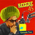 Don Letts and Turtle Bay present REGGAE 45 - episode 2