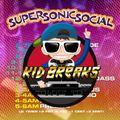 Kid Breaks - BREAKSFM2021 - SUPER SONIC SOCIAL