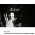 Melancholia, tobacco and sacred geometry