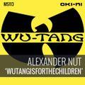 WUTANGISFORTHECHILDREN by Alexander Nut